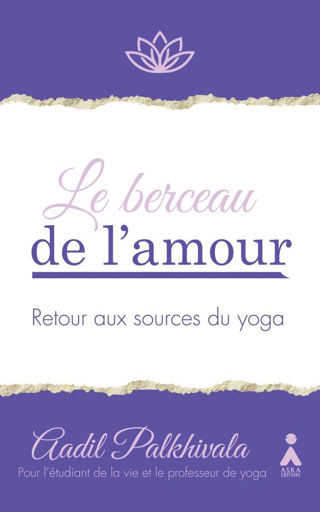 Le berceau de l'amour retour aux sources du yoga